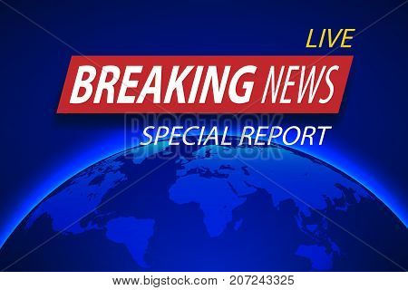 Breaking News Live on planet Background. Business or Technology concept with World Map. TV news Vector Illustration EPS 10.