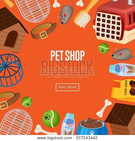 Pet shop poster in cartoon style. Pet store advertisement with animal preserved food, toys and vet care accessories. Veterinary clinic and homeless animals shelter vector illustration template.