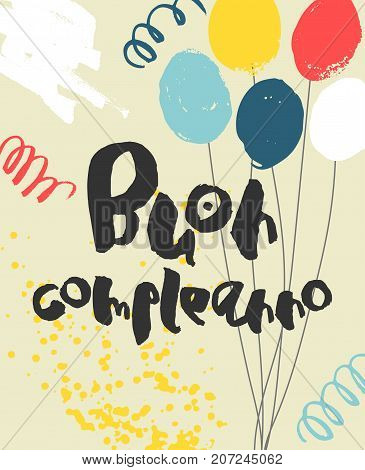 Colorful Happy Birthday Card template. Playful handwritten black script Buon Compleanno, bright balloons, confetti and splashes on yellow background. Vector illustration. Easy to use and edit.