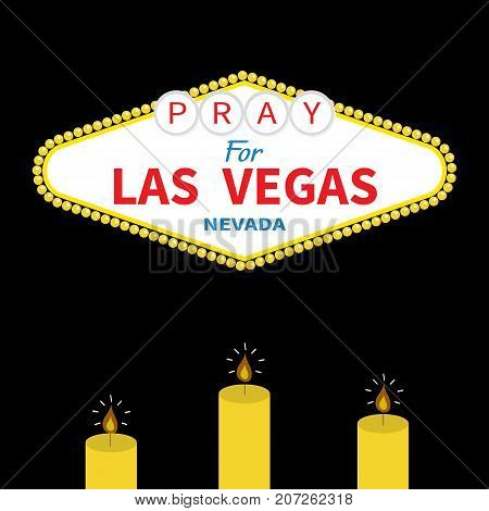 Welcome to Las Vegas sign Candle set. Pray for LV Nevada. October 1 2017. Tribute to victims of terrorism attack mass shooting. Helping support concept. Flat design. Black background. Vector