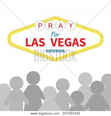 Welcome to Las Vegas sign. Pray for LV Nevada. People silhouette. Tribute to victims of terrorism attack mass shooting. October 1 2017. Helping concept. Flat design. White background. Vector