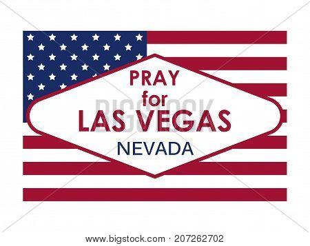 Pray For Las Vegas. Flag Usa. Vector Illustration
