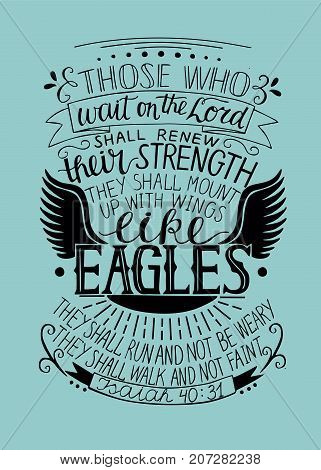 Hand lettering Those who wait on the Lord shall renew their strength. Biblical background. Christian poster. Isaiah. Like eagles