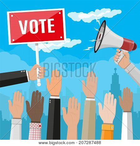 Raised up hands. People vote hands. Voting concept. Volunteering and election concept. Hand with megaphone and placard. Political event or meeting. Cityscape, sky. Vector illustration in flat style