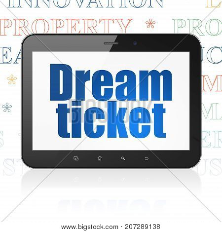Finance concept: Tablet Computer with  blue text Dream Ticket on display,  Tag Cloud background, 3D rendering
