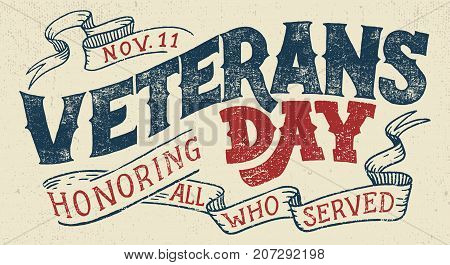 Veterans day Honoring all who served. Hand lettering greeting card with textured handcrafted letters and background in retro style. Hand-drawn vintage typography illustration