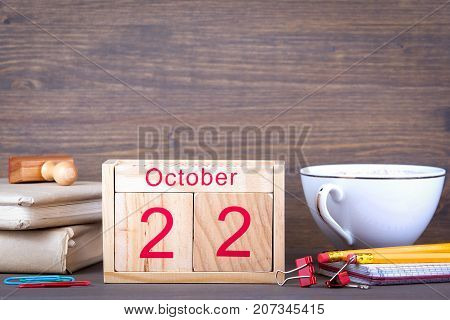 October 22. close-up wooden calendar. Time planning and business background.