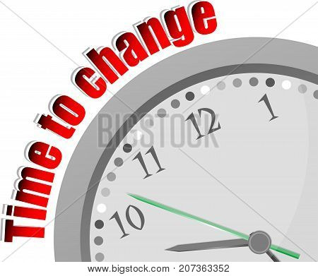 Text Time To Change. Time Concept . Color Word And Modern Clock On White