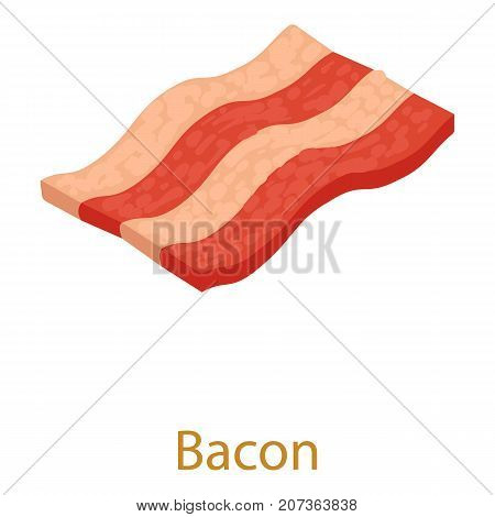Bacon icon. Isometric illustration of bacon icon for web