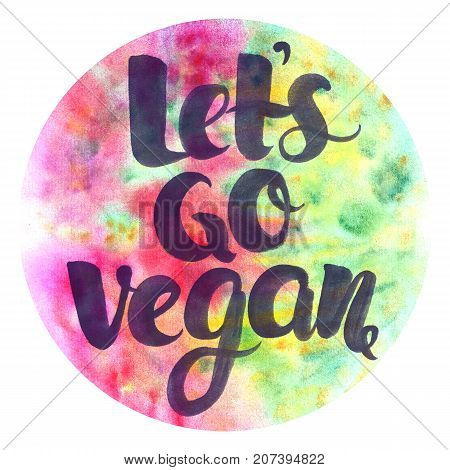 Watercolor poster with brush lettering Let`s go vegan