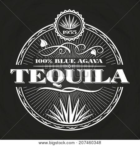 Vintage tequila banner design on chalkboard. Poster alcohol, vector illustration