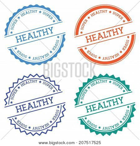 Super Healthy Badge Isolated On White Background. Flat Style Round Label With Text. Circular Emblem