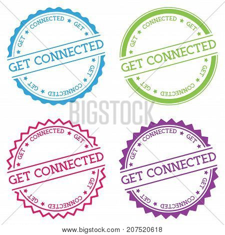 Get Connected Badge Isolated On White Background. Flat Style Round Label With Text. Circular Emblem