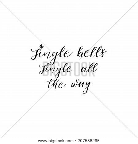 Jingle Bells jingle all the way  hand lettering inscription to winter holiday greeting card, Christmas banner calligraphy text quote, vector illustration