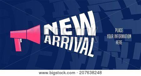 New arrival vector illustration, banner. Design element, poster with megaphone for promotion of new collection arriving at store