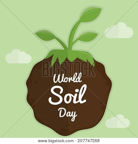 World Soil Day, 5 December. Brown soil and green plant conceptual illustration vector.