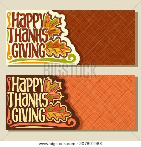 Vector banners for Thanksgiving day with copy space, autumn greeting card for thanksgiving holiday, original handwritten text - happy thanksgiving, oak & maple leaves on abstract geometric background.