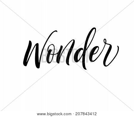 Wonder lettering. Ink illustration. Modern brush calligraphy. Isolated on white background.