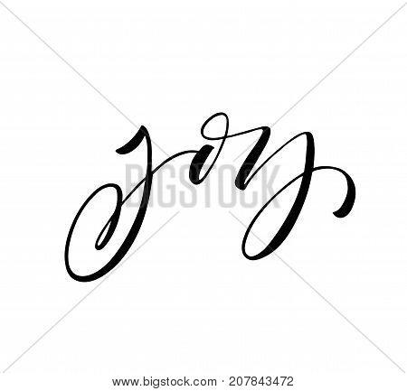 Joy phrase. Ink illustration. Modern brush calligraphy. Isolated on white background.