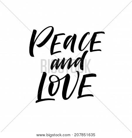 Peace and love phrase. Greeting card. Ink illustration. Modern brush calligraphy. Isolated on white background.