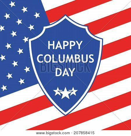 Columbus Day on shield. Vector illustration. Shield on the background of the united states flag. against