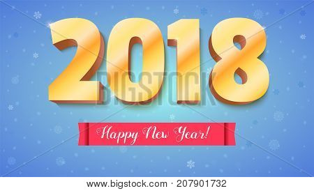 Happy New Year 2018. Volumetric numbers from gold. Red banner with the greeting text. Congratulation poster on falling snow backdrop. Card, poster, brochure or flyer template. Vector 3D illustration