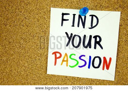 find your passion written on sticky note over notice board. room for text. Businnes conept