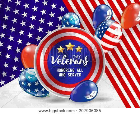 Veterans Day. Honoring all who served. Usa flag colors on background. Balloons