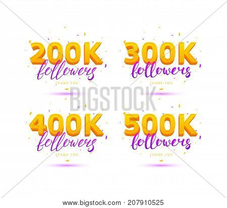 Collection of Thank You Followers Labels. Color Cards with Lettering and Confetti. Vector Illustration with Logo for Social Networks. 200K, 300K, 400K and 500K symbols isolated on white background.