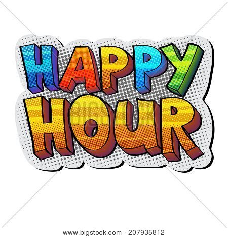 funky colorful pop art style sign with words Happy Hour isolated on white
