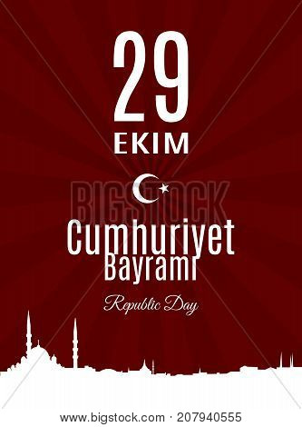 Turkey holiday Cumhuriyet  Bayrami 29 Ekim Translation from Turkish: The Republic Day of 29 October. Vector greeting placard with skyline of Istanbul on sunburst background
