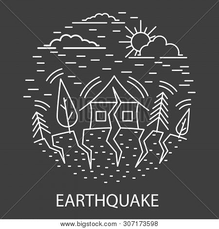 Earthquake Natural Disaster Circle Banner In Linear Style. Black And White. House And Earth With Big