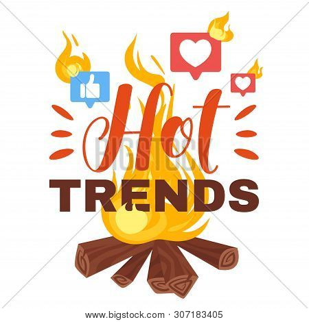 Hot Trends Flat Vector Poster Template. Heart And Thumb Up Likes Icons Flaming. Latest And Popular T