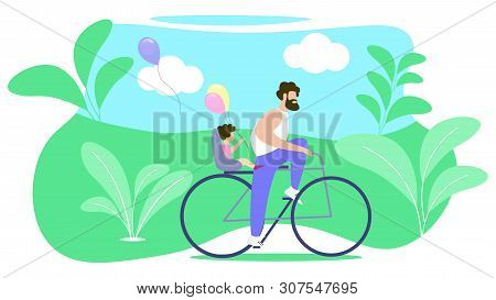 Father Rolls Child On Bike Vector Illustration. Best Flyer Father Spends Time With Child. Poster Sum