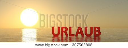 Banner with Urlaub (German for holiday) lettering on water surface of the sea with sunset in the background (3d rendering)