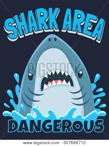 Shark Area Poster. Attack Sharks, Ocean Diving And Sea Surf Warning. Extreme Surfing Beach Shirt Typ