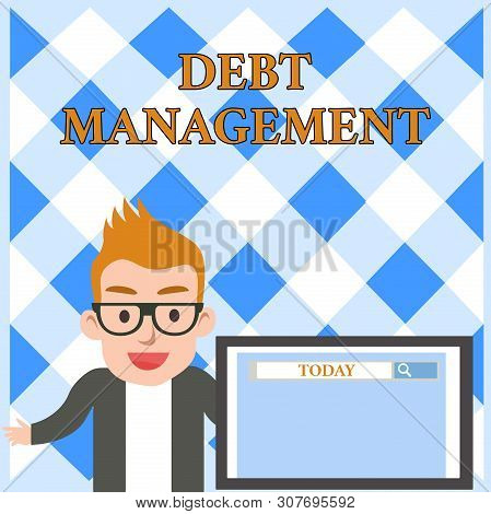 Conceptual hand writing showing Debt Management. Business photo text The formal agreement between a debtor and a creditor Male Speaker Screen with Search Tool on Screen Presentation. poster
