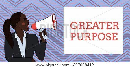 Word writing text Greater Purpose. Business concept for Extend in average conforming the moral order of the universe Young Woman Jacket Ponytail Shouting into Loudhailer Rectangular Text Box. poster