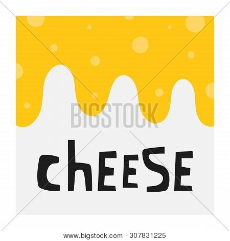 Hand Drawn Swiss, Cheddar Cheese Background With Lettering Quote For Menu Store Shop Restaurant