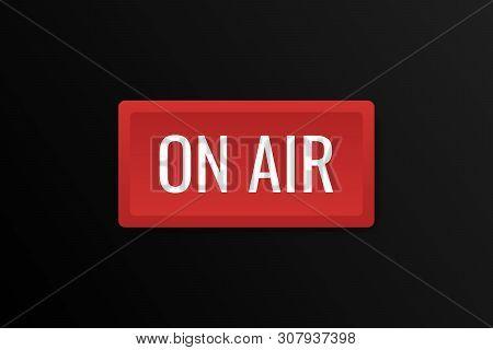 On Air Studio Light Sign. Media Broadcasting Warning Sign. Live Board. Modern Flat Style Vector Illu