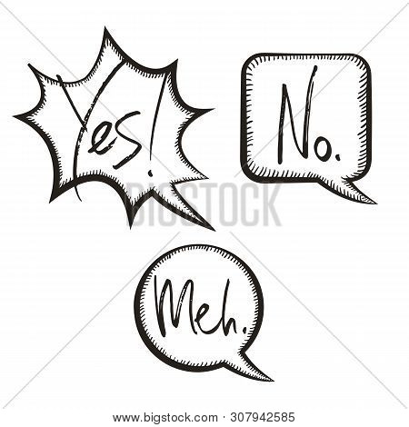 Yes No And Meh Text In Comic Style Hand Drawn Speech Bubbles, Vector Illustration
