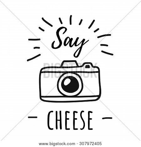 Hand Draw Photo Camera Line Poster With The Words Say Cheese. Vector Illustration In Simple Doodle S