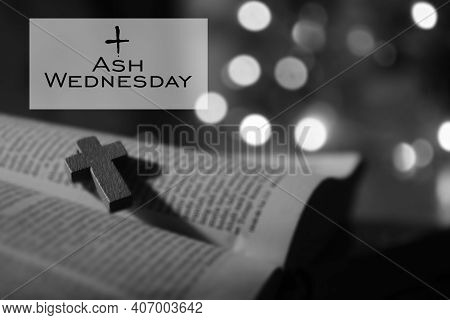 Ash Wednesday. Happy Ash Wednesday Concept With Wooden Holy Cross Crucifix Of Jesus Christ On Open B