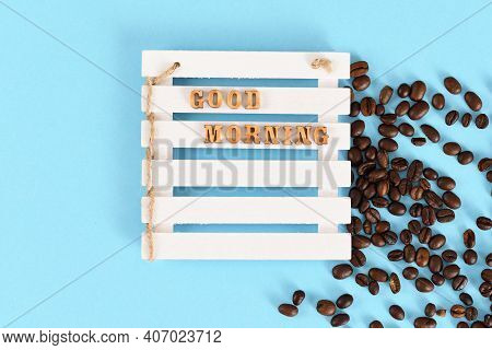 Good Morning With Coffee On A Blue Background.