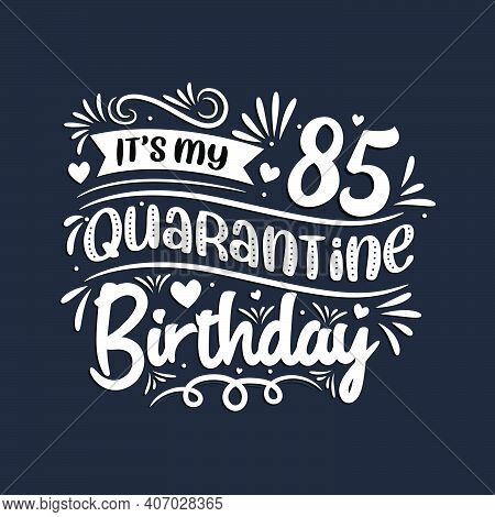 85th Birthday Celebration On Quarantine, It's My 85 Quarantine Birthday.