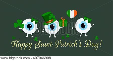St Patrick Cute Eyes On Greetin Card. Ophthalmology Eyeball Irish Character With Lucky Clover, In Le