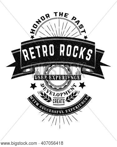 Retro Rocks Says, Honor The Past, User Experience Development, Create With Successful Experiences.