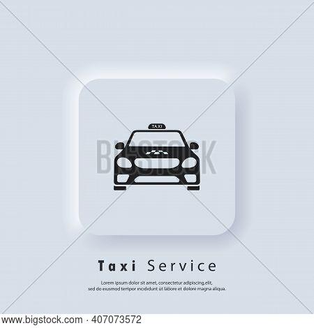 Taxi Icon. Taxi Service. Taxi Logo. Car, Vehicle, Driver. Vector. Ui Icon. Neumorphic Ui Ux White Us
