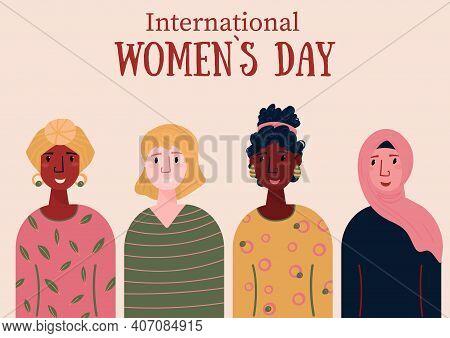 International Womens Day. 8 March. Group Of Multinational Women. Female Empowerment, Freedom Movemen