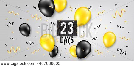 Twenty Three Days Left Icon. Countdown Scoreboard Timer. Balloon Confetti Background. 23 Days To Go